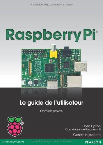 Les 7 livres d'informatique les plus vendus en 2013 - Raspberry Pi : Le guide de l'utilisateur