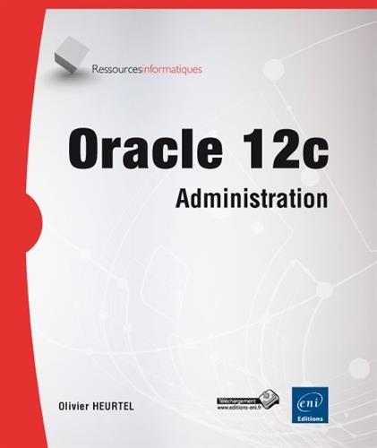 Tout savoir sur l'administration des bases de données Oracle 12c